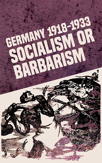 Rob Sewells nya bok: Germany 1918-1933 - Socialism or Barbarism